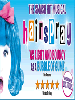 Hairspray the Musical.
