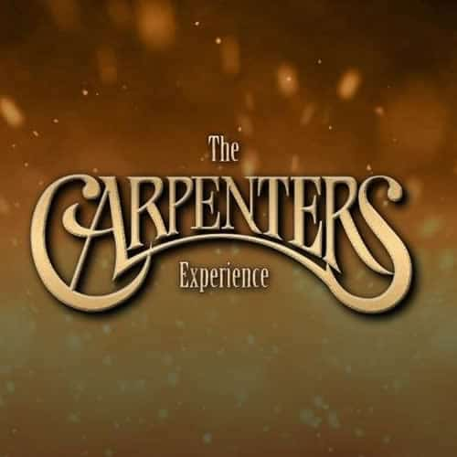 The Carpenters Experience.
