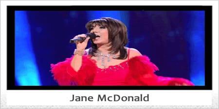 Jane McDonald.