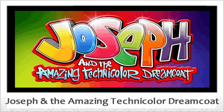 Joseph and the Amazing Technicolor Dreamcoat.