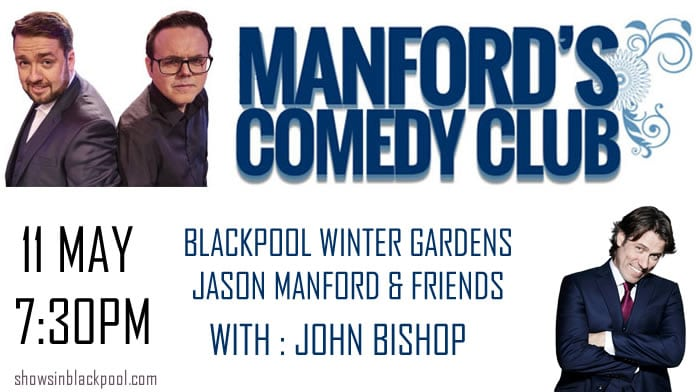 Manford's Blackpool Comedy Festival with John Bishop.
